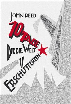 John Reed: 10 Tage, die die Welt erschütterten, Dietz Verlag Berlin, 1982, nur noch antiquarisch erhältlich; auch Mehring Verlag, Essen, 2011, 274 Seiten, 18,90 Euro. ISBN: 978–3-88634–092-7