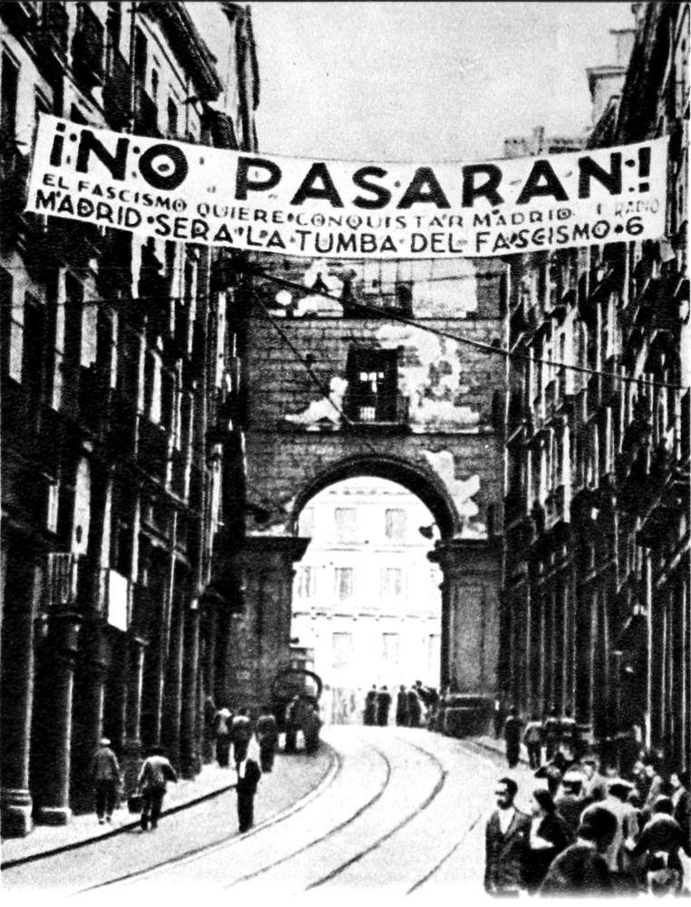 """""""Sie kommen nicht durch!""""– Madrid 1936: Überall wird zum Widerstand gegen die Faschisten aufgerufen (ein Foto des sowjetischen Journalisten Michail Kolzow)"""