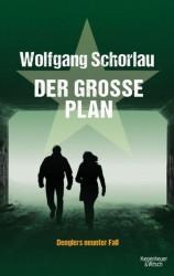 Wolfgang Schorlau: Der Große Plan. Kart. 448 Seiten. 14,99 Euro