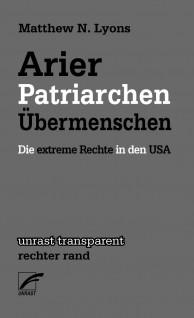 Matthew N. Lyons, Arier, Patriarchen, Übermenschen – Die extreme Rechte in den USA, Münster 2015, 88 S., 7,80 Éuro