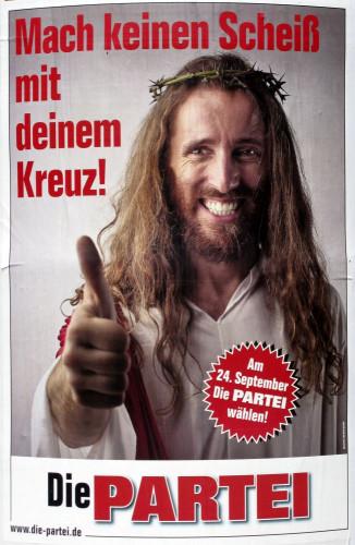Ein Wahlplakat der PARTEI, welches den Unmut der großen Kirchen in Deutschland auf sich zog.