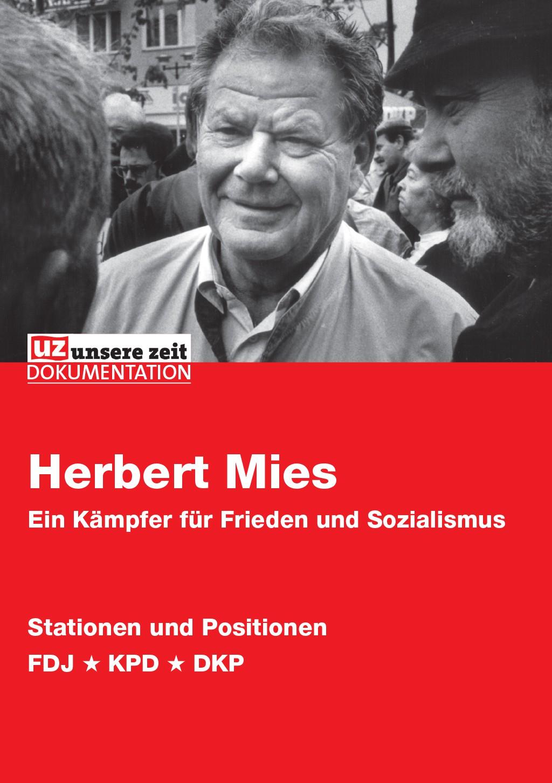 Herbert Mies - Ein Kämpfer für Frieden und Sozialismus