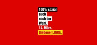 Am 14. März Gießener LINKE wählen